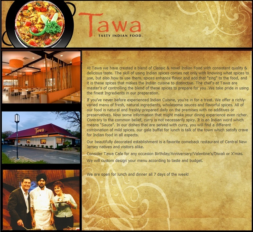 Tawa Indian Food; 732-985-2414; 1357 Stelton Road, Piscataway, NJ 08854